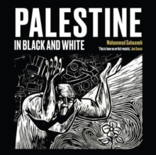 Palestine in Black and White, Paperback / softback Book