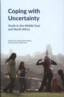 Coping with Uncertainty : Youth in the Middle East and North Africa, Paperback Book