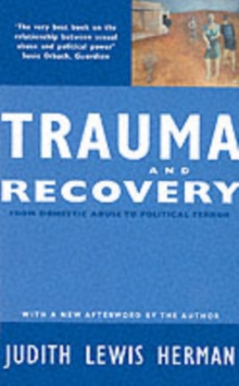 Trauma and Recovery : From Domestic Abuse to Political Terror, Paperback Book