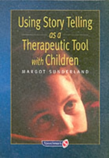 Using Story Telling as a Therapeutic Tool with Children, Paperback / softback Book