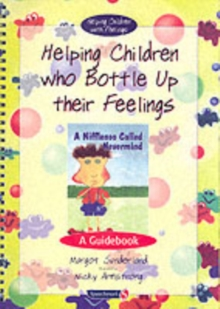 Helping Children Who Bottle Up Their Feelings : A Guidebook, Paperback / softback Book