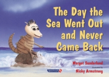 The Day the Sea Went Out and Never Came Back : A Story for Children Who Have Lost Someone They Love, Paperback / softback Book