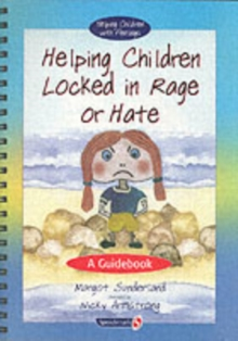 Helping Children Locked in Rage or Hate : A Guidebook, Paperback / softback Book