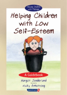 Helping Children with Low Self-Esteem : A Guidebook, Paperback / softback Book