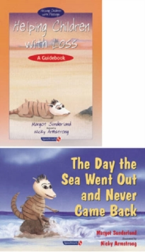 Helping Children with Loss & the Day the Sea Went Out and Never Came Back : Set, Paperback Book