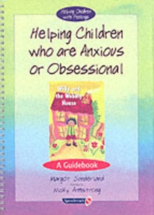 Helping Children Who are Anxious or Obsessional & Willy and the Wobbly House : Set, Paperback / softback Book