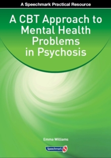 A CBT Approach to Mental Health Problems in Psychosis, Paperback Book