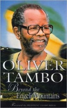 Oliver Tambo : Beyond the Engeni Mountains, Paperback Book