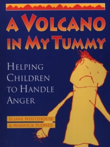 A Volcano in My Tummy : Helping Children to Handle Anger, Paperback Book