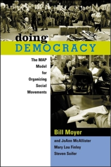 Doing Democracy : The MAP Model for Organizing Social Movements, Paperback Book
