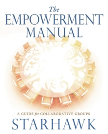 The Empowerment Manual : A Guide for Collaborative Groups, Paperback Book