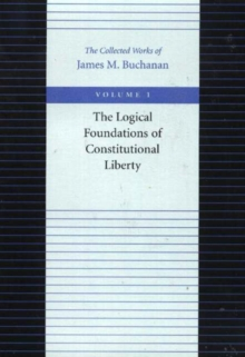 The Logical Foundations of Constitutional Liberty, Paperback / softback Book