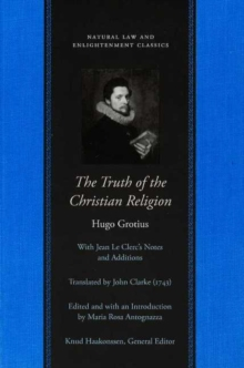 The Truth of the Christian Religion : With Jean Le Clerc's Additions, Paperback Book