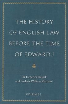 The History of English Law Before the Time of Edward I : Two Volume Set, Hardback Book