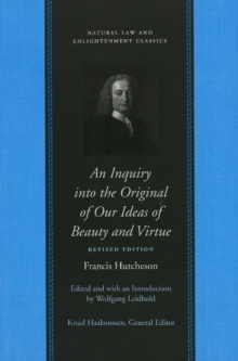Inquiry into the Original of Our Ideas of Beauty and Virtue : In Two Treatises, Paperback Book