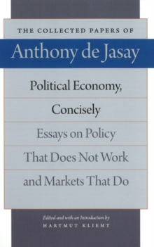 Political Economy, Concisely : Essays on Policy That Does Not Work & Markets That Do, Paperback Book