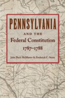 Pennsylvania & Federal Constitution, 1787-1788, Paperback Book