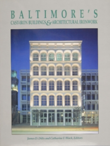 Baltimore's Cast-Iron Buildings & Architectural Ironwork, Paperback Book