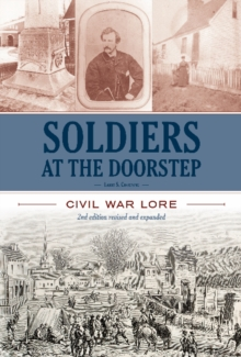 Soldiers at the Doorstep : Civil War Lore, Hardback Book