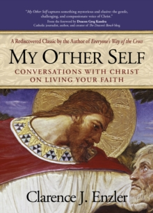 My Other Self : Conversations with Christ on Living Your Faith, Paperback Book