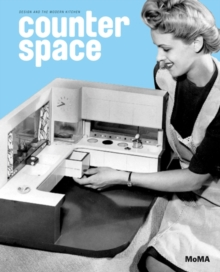 Counter Space: Design and the Modern Kitchen, Paperback Book