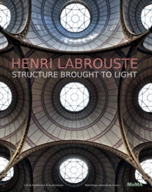 Henri Labrouste : Structure Brought to Light, Hardback Book