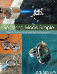 Soldering Made Simple : Easy techniques for the kitchen-table jeweler, Paperback Book