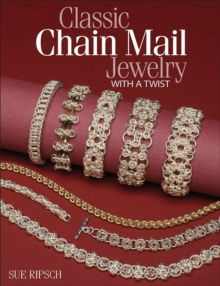 Classic Chain Mail Jewelry with a Twist, Paperback / softback Book
