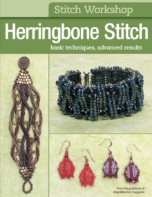 Stitch Workshop: Herringbone Stitch : Basic Techniques, Advanced Results, PDF eBook
