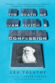 The Death of Ivan Ilyich and Confession, Paperback / softback Book