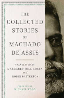 The Collected Stories of Machado de Assis, Hardback Book