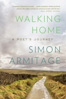 Walking Home : A Poet's Journey, Paperback Book