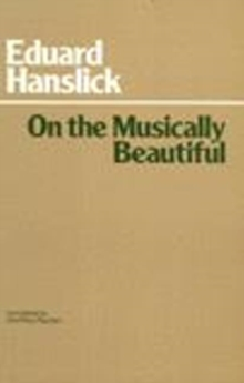 On The Musically Beautiful, Paperback Book