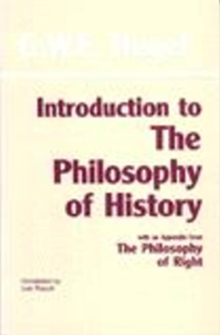 Introduction to the Philosophy of History : with selections from The Philosophy of Right, Paperback / softback Book