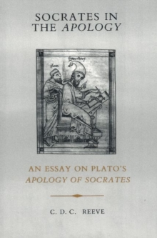 Socrates in the Apology : An Essay on Plato's Apology of Socrates, Paperback Book