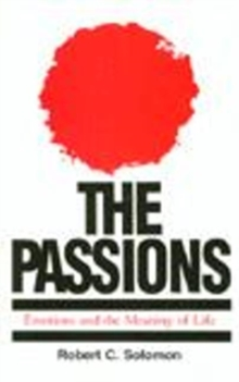 The Passions : Emotions and the Meaning of Life, Paperback / softback Book