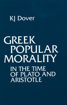 Greek Popular Morality in the Time of Plato and Aristotle, Paperback Book