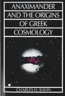 Anaximander and the Origins of Greek Cosmology, Hardback Book