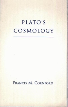 Plato's Cosmology : The Timaeus of Plato, Paperback / softback Book
