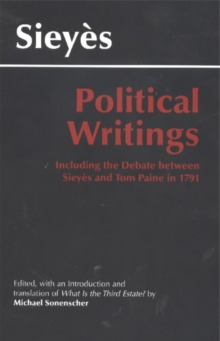 Sieyes: Political Writings : Including the Debate Between Sieyes and Tom Paine in 1791, Paperback Book