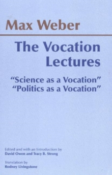 "The Vocation Lectures : ""Science as a Vocation""; ""Politics as a Vocation"", Paperback / softback Book"