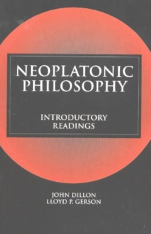 Neoplatonic Philosophy : Introductory Readings, Paperback / softback Book