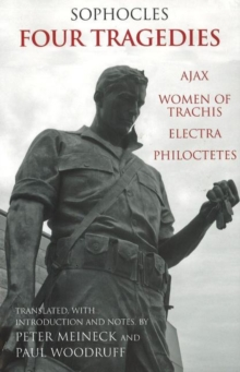 Four Tragedies : Ajax, Women of Trachis, Electra, Philoctetes, Paperback Book