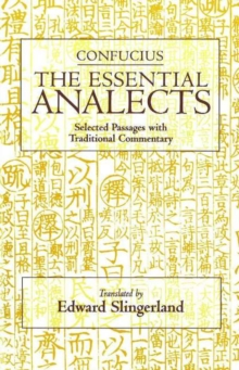 The Essential Analects : Selected Passages with Traditional Commentary, Paperback / softback Book