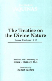 The Treatise on the Divine Nature : Summa Theologiae I 1-13, Paperback / softback Book