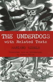 The Underdogs : with Related Texts, Paperback Book