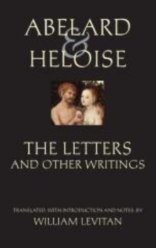 Abelard and Heloise: The Letters and Other Writings, Paperback / softback Book