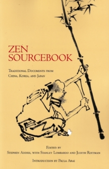 Zen Sourcebook : Traditional Documents from China, Korea and Japan, Paperback Book