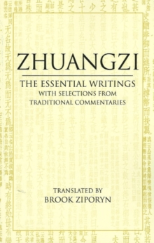 Zhuangzi: The Essential Writings : With Selections from Traditional Commentaries, Paperback Book