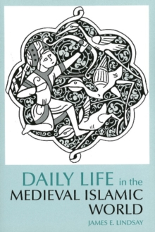 Daily Life in the Medieval Islamic World, Paperback / softback Book